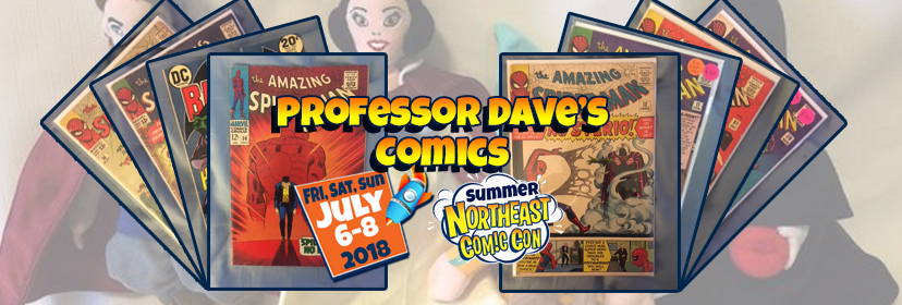 Professor Dave's Comics Brings Vintage and New Comic Books July 2018