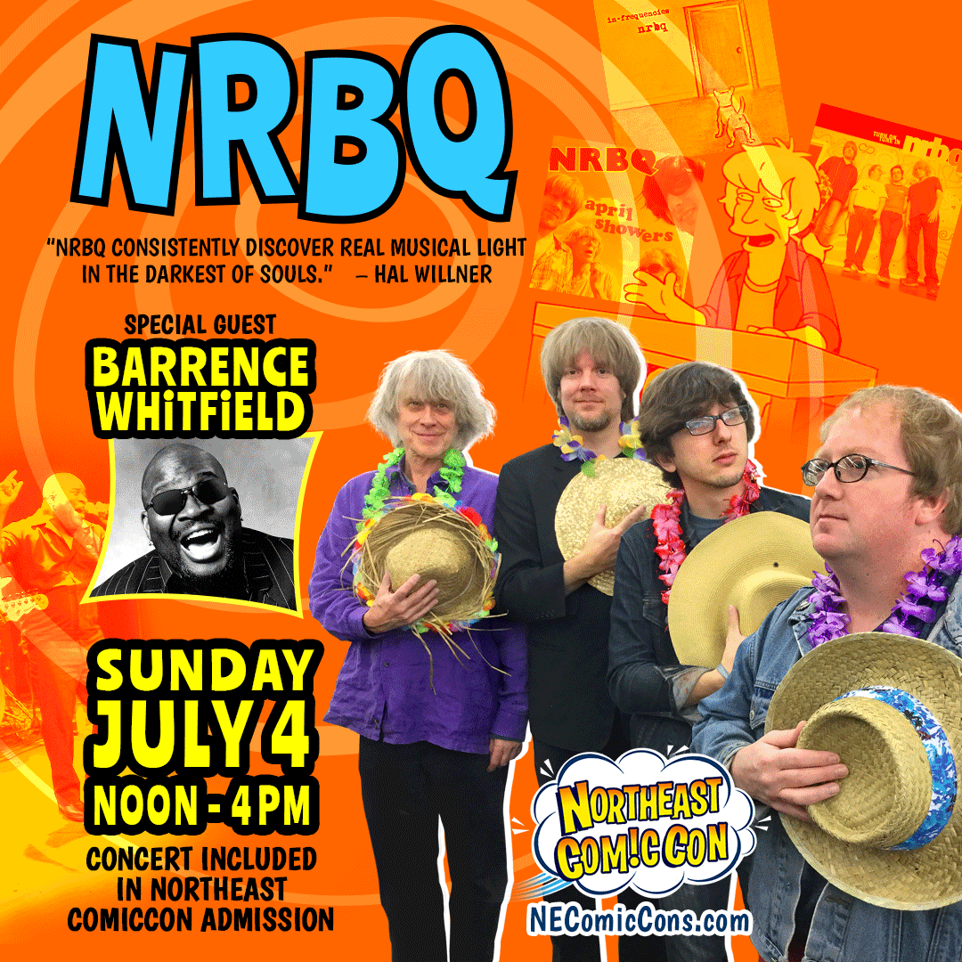 NRBQ + BARRENCE WHITFIELD IN CONCERT - July 4th at Noon