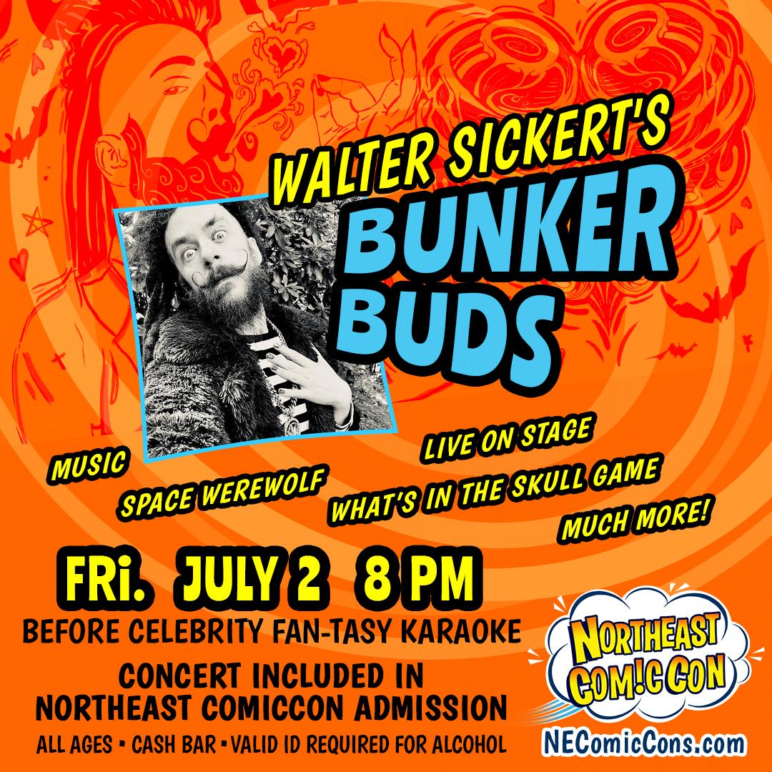 WALTER ALICE SICKERT BUNKER BUDS LIVE - Fri. July 2nd